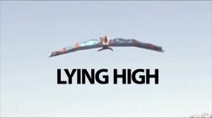 Lying High.