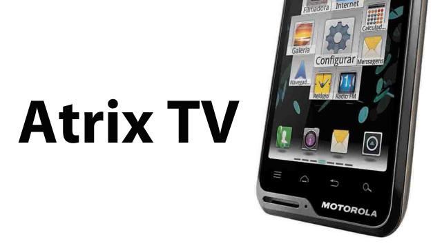 Atrix TV.