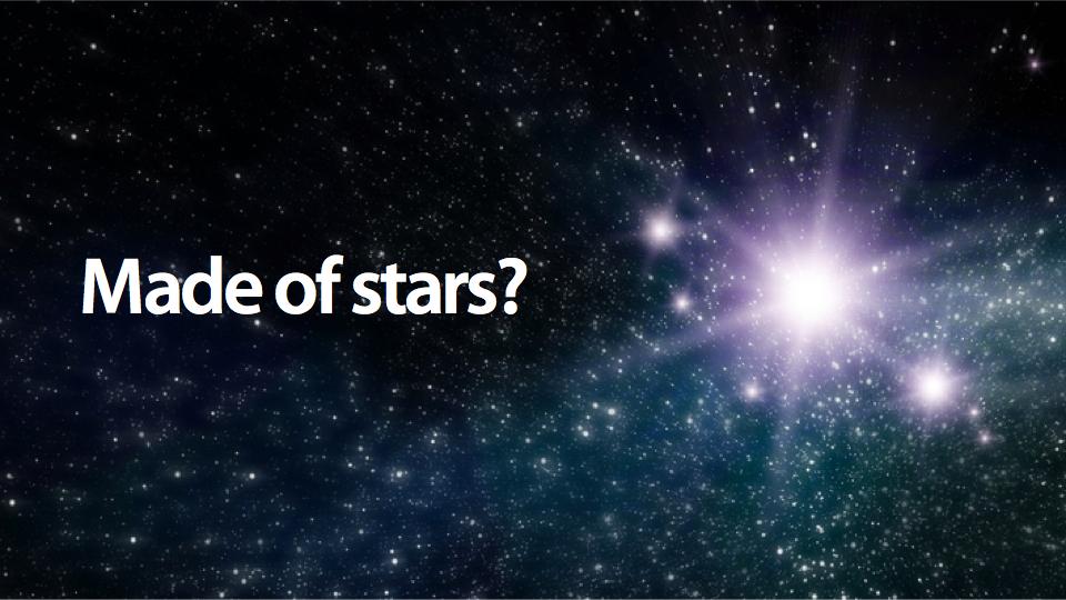 Feito de estrelas?