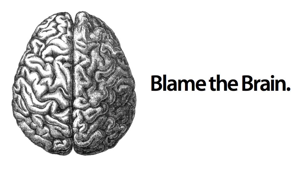 Culpe o cérebro.