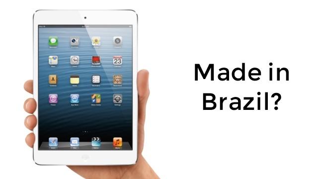 iPad mini made in Brazil?