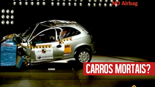Os carros brasileiros são (bem) mais inseguros do que você pensa