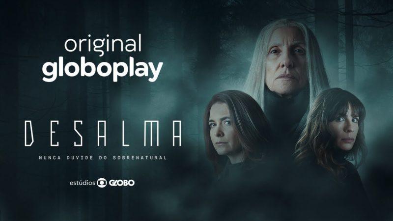 Série Desalma Globoplay